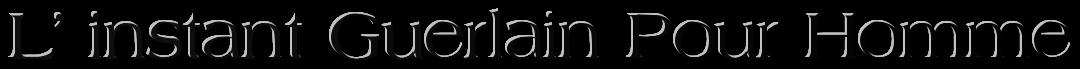 Одеколон L' instant Guerlain Pour Homme