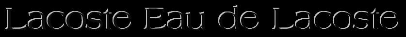 Lacoste парфюм Купить парфюм Lacoste парфюм