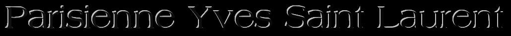 Yves Saint Laurent парфюм Купить парфюм Yves Saint Laurent  парфюм Yves Saint Laurent  туалетная вода Yves Saint Laurent купить Yves Saint Laurent туалетная вода Yves Saint Laurent туалетная вода Yves Saint Laurent купить Yves Saint Laurent
