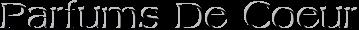 Parfums De Coeur - Дизайнер Coeur d'Esprit Natural Perfumes представлен 14 ароматами в нашей энциклопедии. Самый ранний аромат этого бренда в нашей энциклопедии создан в 2003 и последний - в 2010. Ароматы дома созданы при сотрудничестве с парфюмером Lyn Elizabeth Ayre.